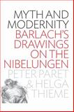 Myth and Modernity, Peter Paret and Helga Thieme, 0857453467