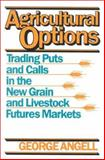 Agricultural Options, George Angell, 0930233468