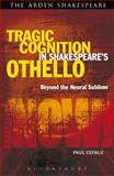 The Burdens of Mindreading in Shakespeare's Othello, Cefalu, Paul, 1472523466