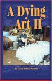 A Dying Art II, Jack Allen Powell, 1594533466
