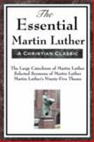 The Essential Martin Luther, Luther, Martin, 1604593466