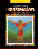 A Teacher's Guide to a Quetzalcóatl Tale of Corn, Haberstroh, Marilyn and Panik, Sharon, 160732346X
