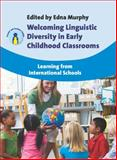 Welcoming Linguistic Diversity in Early Childhood Classrooms : Learning from International Schools, , 1847693466