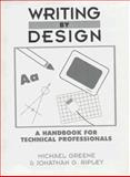 Writing by Design : A Handbook for Technical Professionals, Greene, Michael and Ripley, Jonathan G., 0139693467