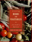 Growing Herbs and Vegetables, Mark Silber and Terry Silber, 0394573463