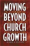 Moving Beyond Church Growth 9780806643465