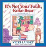 It's Not Your Fault, Koko Bear, Vicki Lansky, 0916773469
