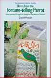 Notes from the Fortune-Telling Parrot : Islam and the Struggle for Religious Pluralism in Pakistan, Pinault, David, 1845533461
