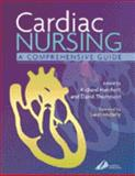 Cardiac Nursing : A Comprehensive Guide, Hatchett, Richard and Thompson, David R., 044306346X