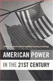 American Power in the 21st Century, , 0745633463