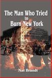 The Man Who Tried to Burn New York, Nat Brandt, 1583483462