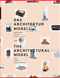 The Architectural Model : Tool, Fetish, Small Utopia, Schmal, Peter, 385881346X