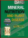 Mineral Nutrition and Plant Disease, Lawrence E. Datnoff, 0890543461