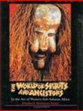 The World of Spirits and Ancestors, Elizabeth Skidmore Sasser, 0896723461