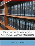 Practical Handbook on Pump Construction, Philip R. Björling, 1146403461