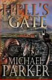 Hell's Gate, Michael Parker, 1478223464