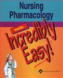 Nursing Pharmacology Made Incredibly Easy, Springhouse, 1582553467
