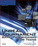 Unreal Tournament Game Programming for Teens, Flynt, John P. and Booth, Brandon, 1598633465