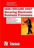 ISSE/SECURE 2007 Securing Electronic Business Processes : Highlights of the Information Security Solutions Europe/SECURE 2007 Conference, Pohlmann, Norbert and Reimer, Helmut, 3834803464