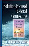 Solution Focused Pastor Counseling : An Effective short-term Approach for Getting People Back on Track, Kollar, Charles Allen and Kollar, Charles A., 0310213460