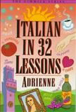 Italian in 32 Lessons, Adrienne, 0393313468