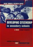 Developing Citizenship in Schools : A Whole School Resource for Secondary Schools, Turner, David and Baker, Patricia, 0749433469