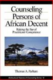 Counseling Persons of African Descent : Raising the Bar of Practitioner Competence, Parham, Thomas A., 0803953461