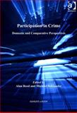 Participation in Crime : Domestic, Comparative and International Perspectives, Reed, Alan and Bohlander, Michael, 1409453464