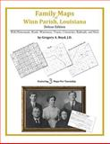 Family Maps of Winn Parish, Louisiana, Deluxe Edition : With Homesteads, Roads, Waterways, Towns, Cemeteries, Railroads, and More, Boyd, Gregory A., 1420313460