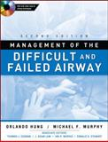 Management of the Difficult and Failed Airway, Second Edition, Hung, Orlando and Murphy, Michael F., 0071623469
