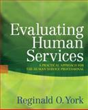 Evaluating Human Services : A Practical Approach for the Human Service Professional, York, Reginald O., 0205503462
