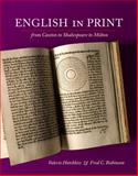 English in Print : From Caxton to Shakespeare to Milton, Hotchkiss, Valerie and Robinson, Fred C., 0252033469