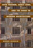 Otto Wagner, Adolf Loos, and the Road to Modern Architecture, Oechslin, Werner, 0521623464