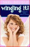 Winging It!, Shel Delisle, 0615603467