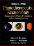 Excimer Laser Phototherapeutic Keratectomy : Management of Scars, Dystrophies, and PRK Complications, Azar, Dimitri T. and Steinert, Roger F., 0683303465