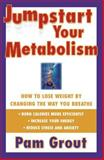 Jumpstart Your Metabolism, Pam Grout, 0684843463