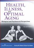 Health, Illness, and Optimal Aging, Carolyn M. Aldwin and Diane F. Gilmer, 0826193463