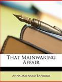 That Mainwaring Affair, Anna Maynard Barbour, 1148393463