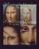 Oil Painting the Mona Lisa in Sfumato: a Portrait Painting Challenge in 48 Steps, Rachel Shirley, 1492753467