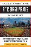 Tales from the Pittsburgh Pirates Dugout, John McCollister, 1613213468