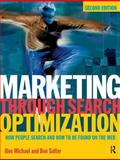 Marketing Through Search Optimization : How People Search and How to Be Found on the Web, Michael, Alex and Salter, Ben, 0750683473