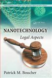 Nanotechnology : Legal Aspects, Boucher, Patrick M., 1420053477