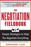 Negotiation Fieldbook : Simple Strategies to Help You Negotiate Everything, Lum, Grande, 0071743472
