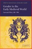 Gender in the Early Medieval World : East and West, 300-900, , 0521813476