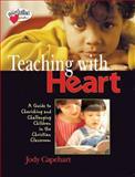 Teaching with Heart, Jody Capehart, 0784713472