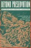 Beyond Preservation : Restoring and Inventing Landscapes, Baldwin, A. Dwight, Jr., 0816623473