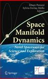 Space Manifold Dynamics : Novel Spaceways for Science and Exploration, , 144190347X