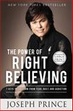 The Power of Right Believing, Joseph Prince, 1455553476
