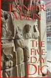 The Five-Day Dig, Jennifer Malin, 1466443472