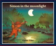 Simon in the Moonlight, Gilles Tibo, 0887763472